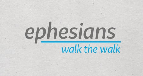 Image for Ephesians : walk the walk