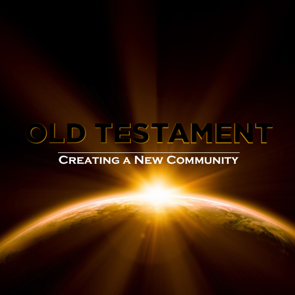 Image of Old Testament | Creating a New Community
