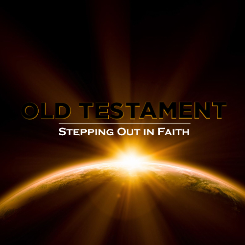 Image of Old Testament | Stepping Out in Faith