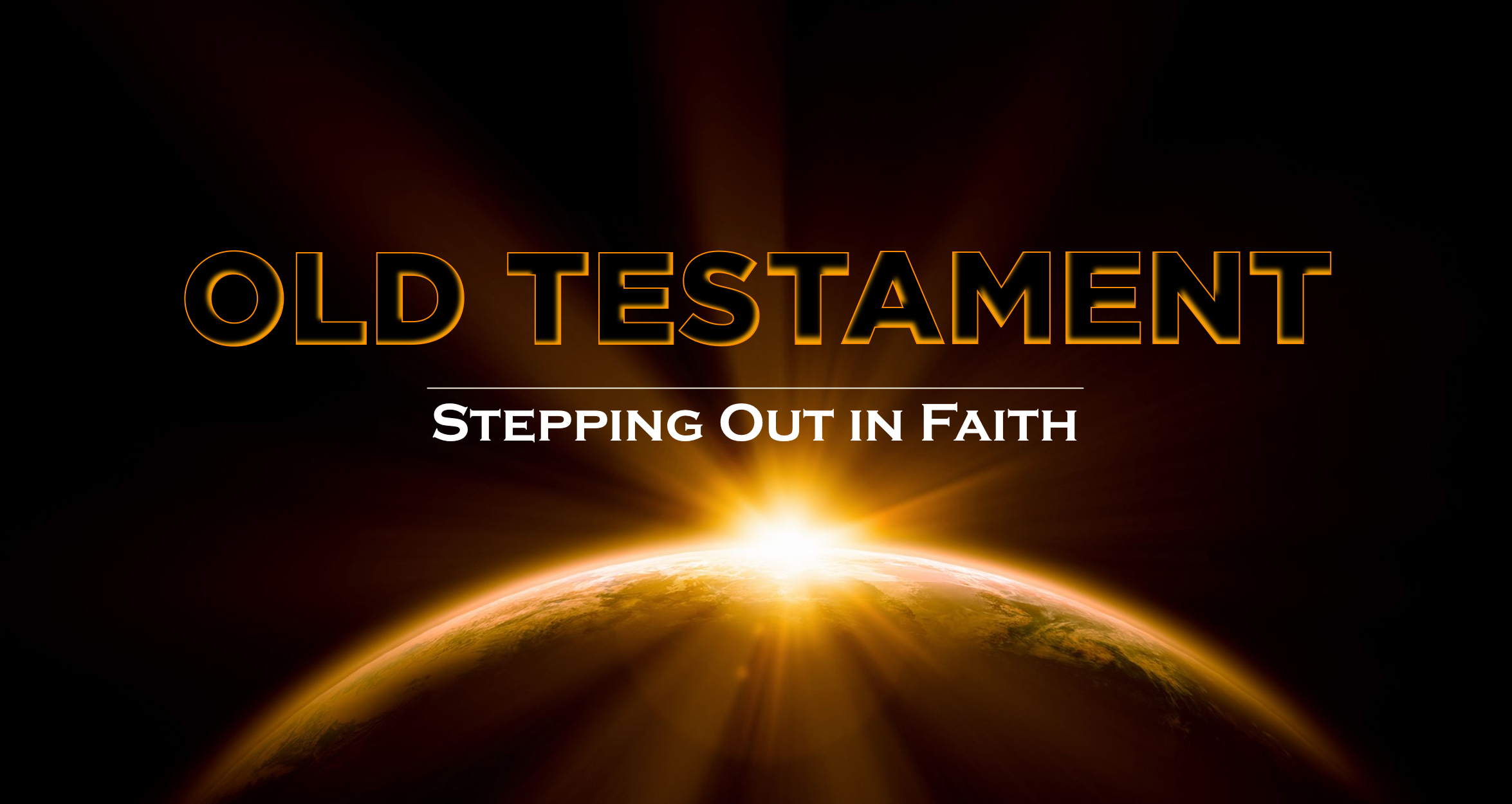 Image for Old Testament | Stepping Out in Faith