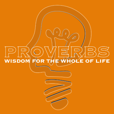 Image of Proverbs - Wisdom for the Whole of Life