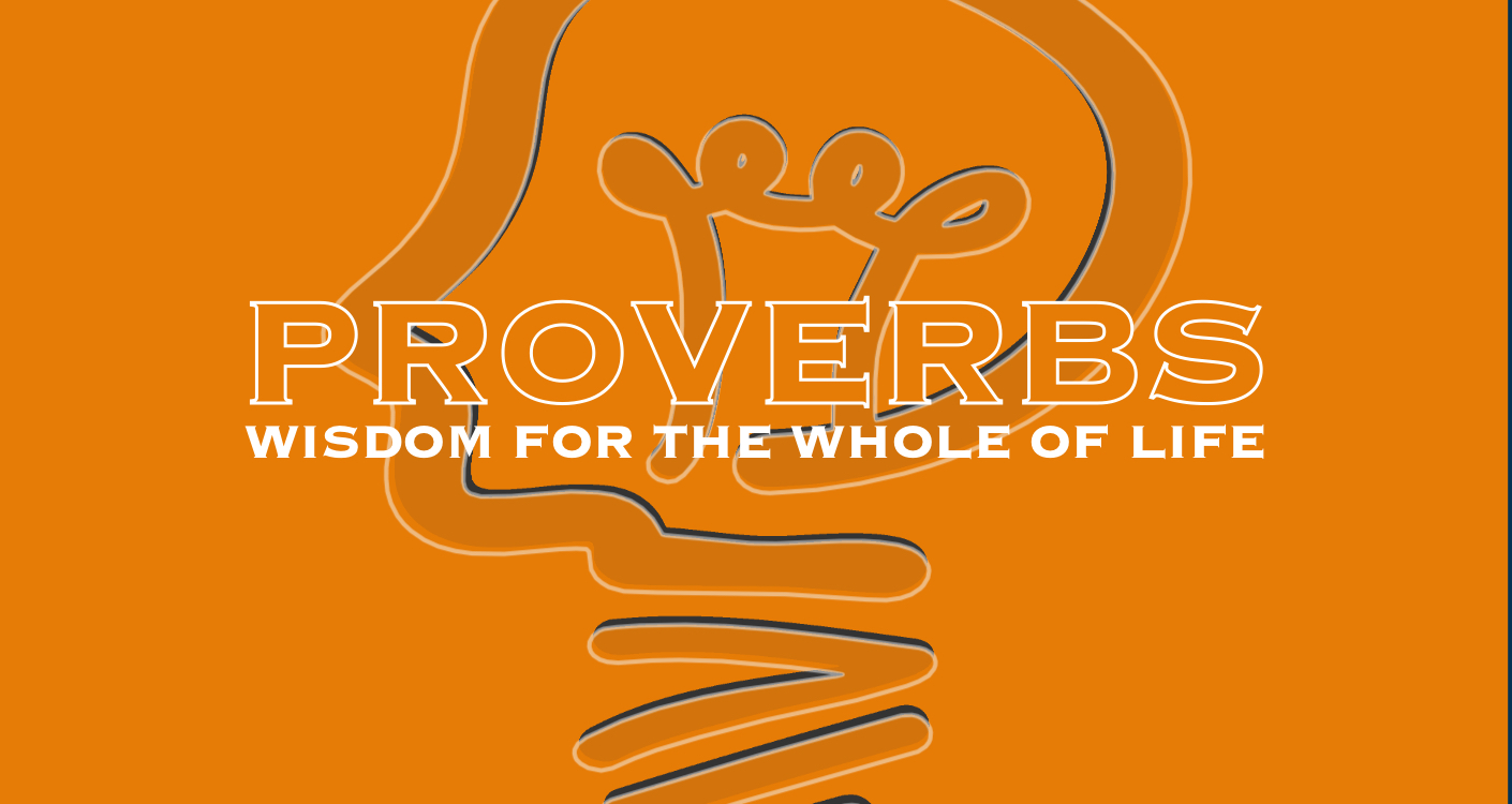 Image for Proverbs - Wisdom for the Whole of Life